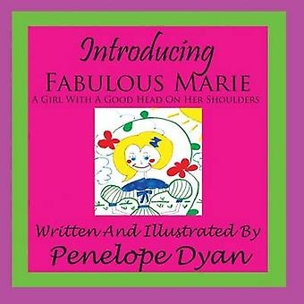 Introducing Fabulous Marie A Girl With A Good Head On Her Shoulders by Dyan & Penelope