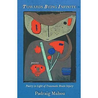 Towards Being Infinite by Mahou & Padraig
