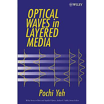 Optical Waves in Layered Media by Yeh & Pochi