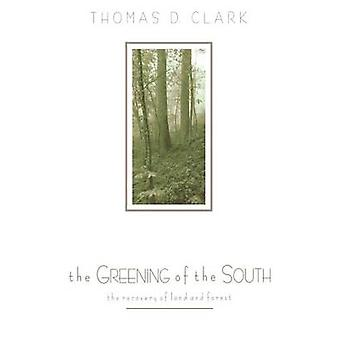The Greening of the South The Recovery of Land and Forest von Clark & Thomas Dionysius