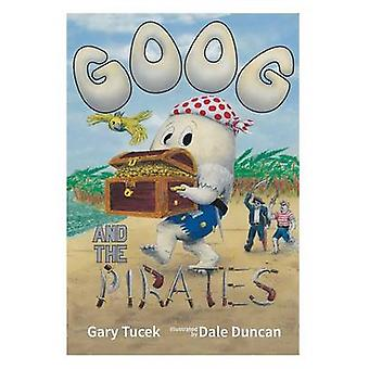 Goog and the Pirates by Tucek & Gary Martin