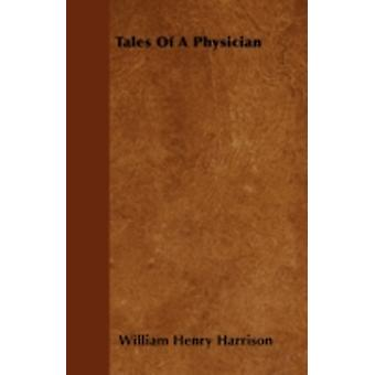 Tales Of A Physician by Harrison & William Henry