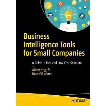 Outils d'intelligence d'affaires pour les petites entreprises Un guide des solutions gratuites et lowCost par Nogus et Albert