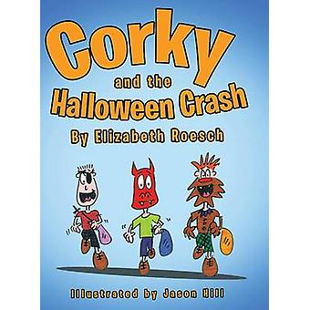 Corky and the Halloween Crash by Roesch & Elizabeth