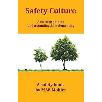 Safety Culture by Mohler & M W