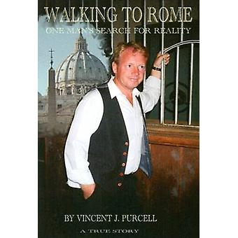 Walking to Rome by Purcell & Vincent J.