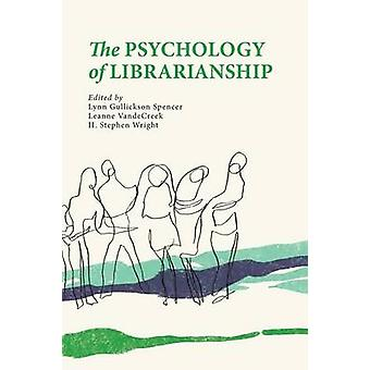 The Psychology of Librarianship by Gullickson Spencer & Lynn