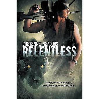 Relentless by Meadows & Cheyenne