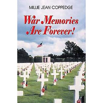 War Memories Are Forever by Coppedge & Millie Jean