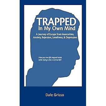 Trapped in My Own Mind by Grisso & Dale