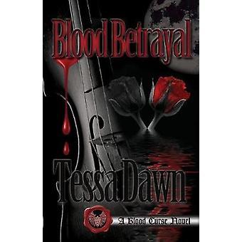 Blood Betrayal  A Blood Curse Novel by Dawn & Tessa