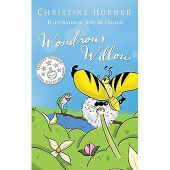 Wondrous Willow by Horner & Christine