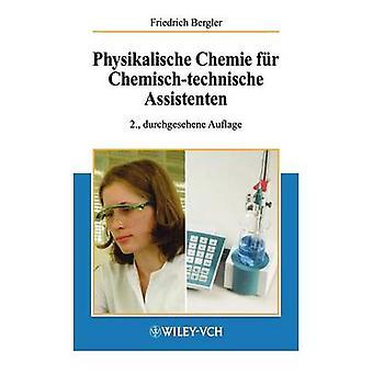 Physikalische Chemie Fur ChemischTechnische Assistenten by Bergler & F.