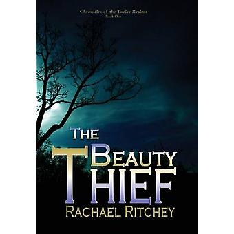 The Beauty Thief by Ritchey & Rachael