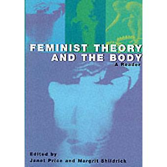 Feminist Theory and the Body - A Reader by Janet Price - 9780748610891
