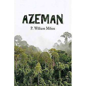 The Azeman by P. William Mikos - 9781543958911 Book