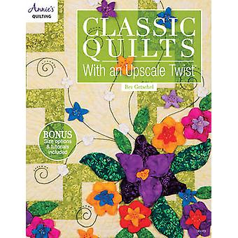 Classic Quilts with an Upscale Twist by Bev Getschel - 9781573675086