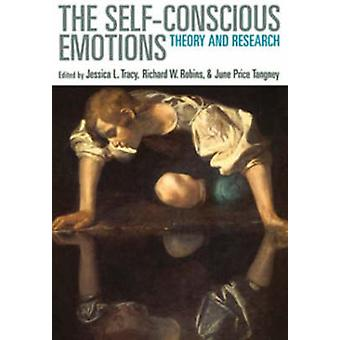 The Self-Conscious Emotions - Theory and Research by Jessica L. Tracy