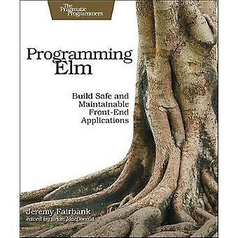 Programming Elm by Programming Elm - 9781680502855 Book