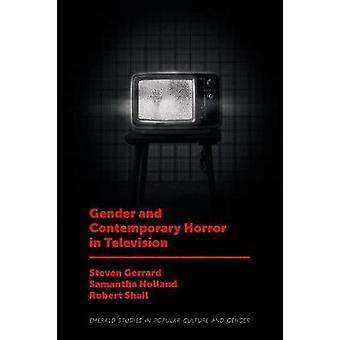 Gender and Contemporary Horror in Television von Steven Gerrard - 9781