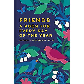 Friends - A Poem for Every Day of the Year by Jane McMorland Hunter -