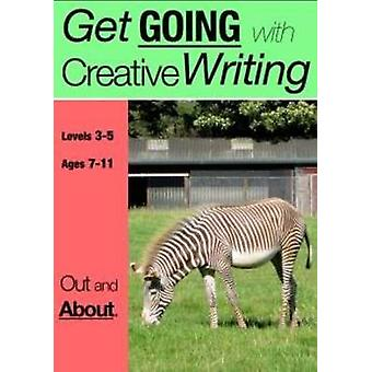 Out and About (Get Going With Creative Writing) by Sally Jones - 9781