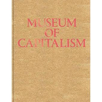 Museum of Capitalism by Andrea Steves - 9781941753262 Book