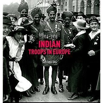 Indian Troops in Europe by Santanu Das - 9788189995478 Book