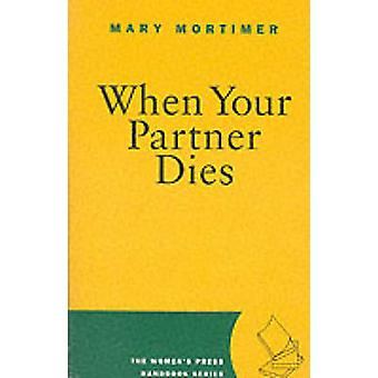 When Your Partner Dies (New edition) by Mary Mortimer - 9780704343900