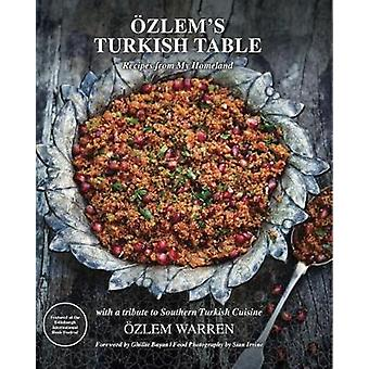 Ozlem's Turkish Table - Recipes from My Homeland by Ozlem Warren - 978
