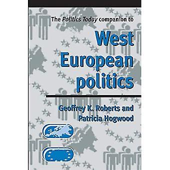 The Politics Today Companion to West European Politics