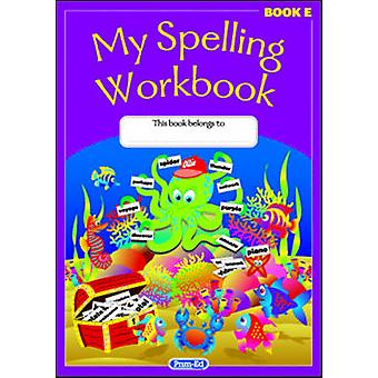 My Spelling Workbook Book E  The Original by Created by RIC Publications