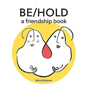 Be/Hold - A Friendship Book by Shira Erlichman - 9780999658420 Book