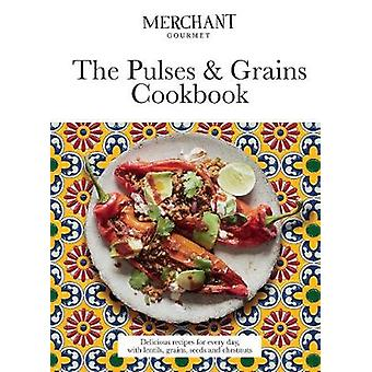 The Pulses & Grains Cookbook - Delicious recipes for every day - w