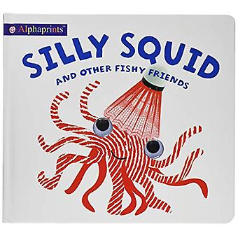 Alphaprints Silly Squid by Roger Priddy - 9781783418497 Book
