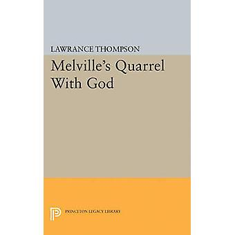 Melville's Quarrel with God by Lawrance Roger Thompson - 978069162371