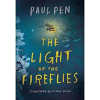The Light of the Fireflies by Paul Pen & Translated by Simon Bruni