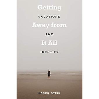 Auf dem Weg von allem - Urlaub und Identität von Karen Stein - 978