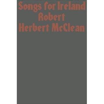 Piosenki dla Irlandii Przez Robert Herbert McClean