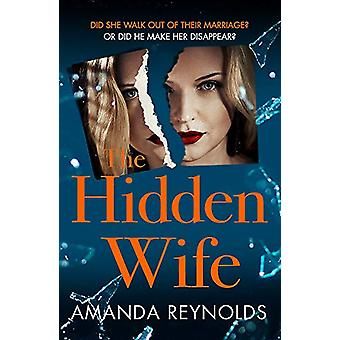 The Hidden Wife - The twisting - turning new psychological thriller th