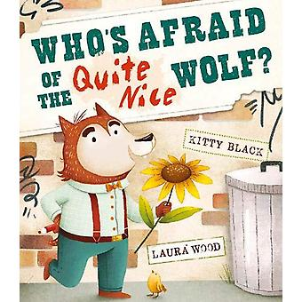 Who's Afraid of the Quite Nice Wolf? by Kitty Black - 9781912858361 B