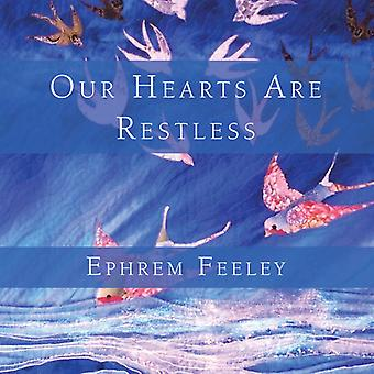 Ephrem Feeley - Our Hearts Are Restless [CD] USA import