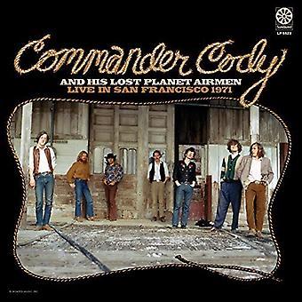 Commander Cody / His Lost Planet Airmen - Live in San Francisco 1971 [Vinyl] USA import