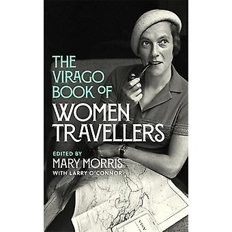 The Virago Book Of Women Travellers par Morris & Mary