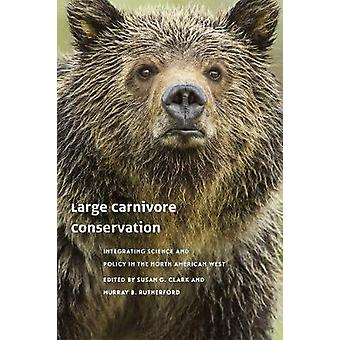 Large Carnivore Conservation - Integrating Science and Policy in the North American West
