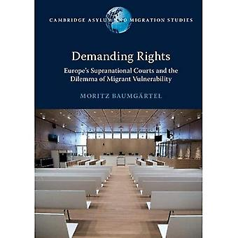 Cambridge Asylum and Migration Studies: Demanding Rights: Europe's Supranational Courts and the Dilemma of Migrant Vulnerability