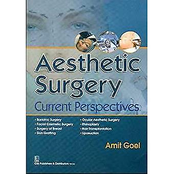 Aesthetic Surgery : Current Perspectives