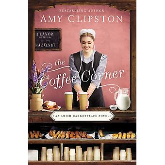 The Coffee Corner by Clipston & Amy