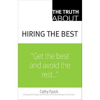 Totuus Cathy Fyockin parhaiden palkkaamisesta - 9780132381864 Kirja