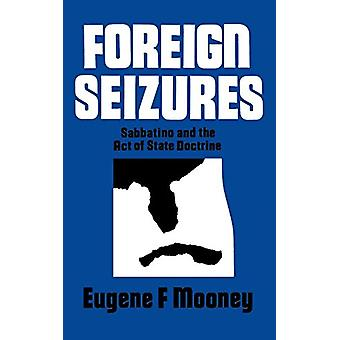 Ulkomaiset takavarikot - Sabbatino ja Eugene F:n valtionoppi